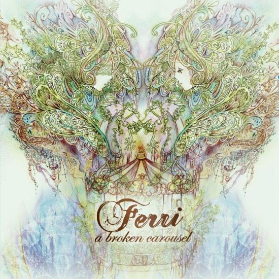 【wav,mp3】Ferri / A broken carousel (全曲ダウンロード)
